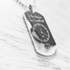The Moment Time Stood Still Engraved Dog Tag Necklace